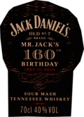 Jack Daniel's Old No 7 Mr. Jack's 160 th Birthday 1850 - 2010